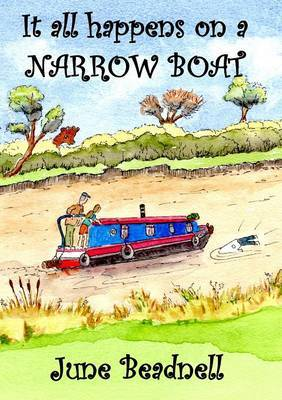 It All Happens on A Narrow Boat by June Beadnell