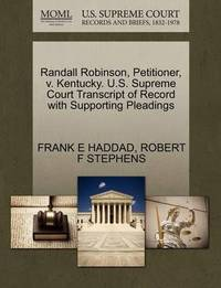 Randall Robinson, Petitioner, V. Kentucky. U.S. Supreme Court Transcript of Record with Supporting Pleadings by Frank E Haddad