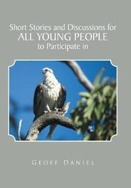 Short Stories and Discussions for All Young People to Participate in by Geoff Daniel