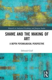 Shame and the Making of Art by Deborah Cluff