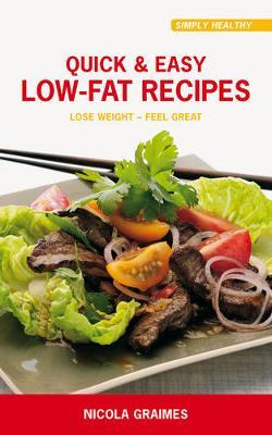 Quick & Easy Low Fat Recipes by Nicola Graimes image