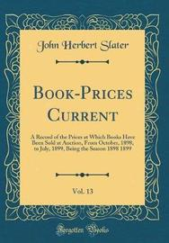 Book-Prices Current, Vol. 13 by John Herbert Slater image
