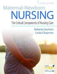Maternal-Newborn Nursing by Roberta Durham