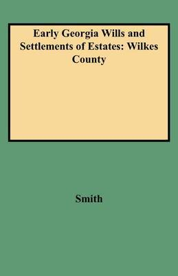 Early Georgia Wills and Settlements of Estates by Smith image