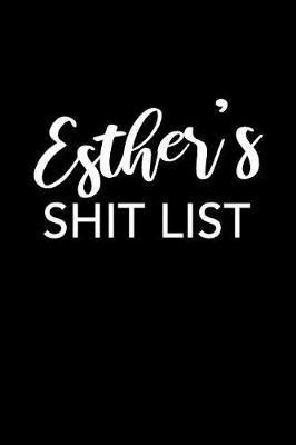Esther's Shit List by Esther Name Notebooks
