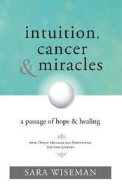 Intuition, Cancer & Miracles by Sara Wiseman image