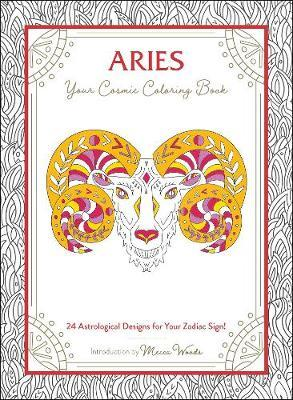 Aries: Your Cosmic Coloring Book by Mecca Woods