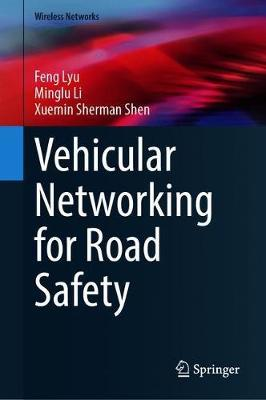 Vehicular Networking for Road Safety by Feng Lyu