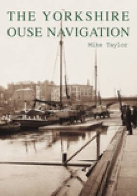 The Yorkshire Ouse Navigation by Mike Taylor