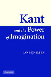 Kant and the Power of Imagination by Jane Kneller image