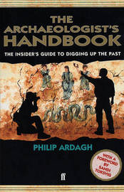 The Archaeologists' Handbook by Philip Ardagh