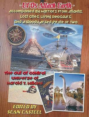 UFOs Attack Earth by Harold T. Wilkins