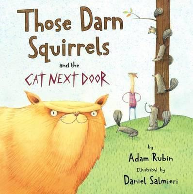 Those Darn Squirrels And The Cat Next Door Adam Rubin Book In