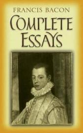 Complete Essays by Francis Bacon