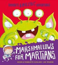 Marshmallows for Martians by Adam Guillain