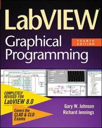 LabVIEW Graphical Programming by Richard Jennings
