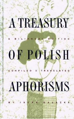 A Treasury of Polish Aphorisms by Jacek Galazka