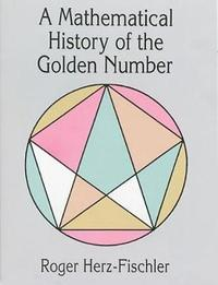 A Mathematical History of the Golden Number by Roger Herz-Fischler image