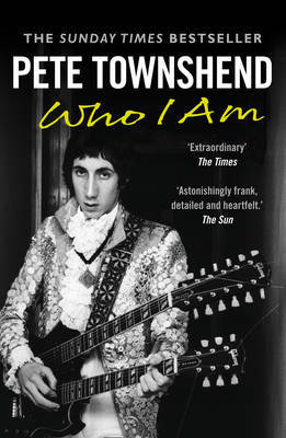 Pete Townshend: Who I Am by Pete Townshend image