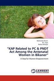 Kap Related to PC & Pndt ACT Among the Antenatal Women in Bikaner by Mahendra Khatri