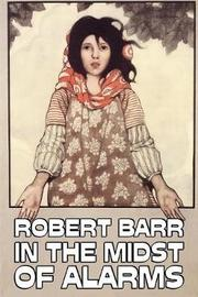 In the Midst of Alarms by Robert Barr, Fiction, Literary, Classics, Mystery & Detective by Robert Barr