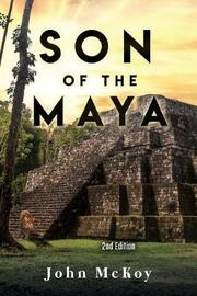 Son of the Maya by John McKoy