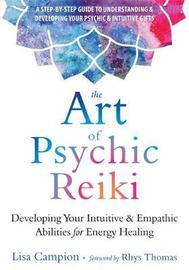 The Art of Psychic Reiki by Lisa Campion
