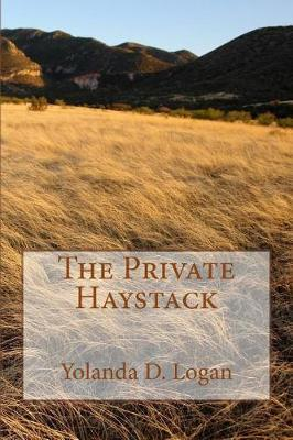 The Private Haystack by Yolanda D Logan image