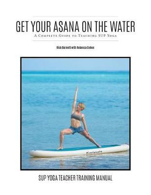 Get Your Asana on the Water by Rick Burnett