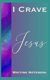 I Crave Jesus Writing Notebook image