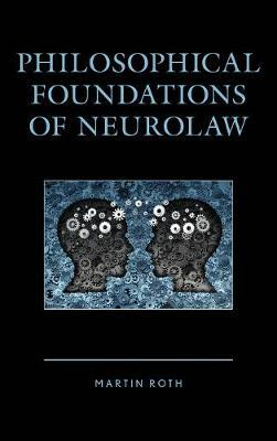 Philosophical Foundations of Neurolaw by Martin Roth image