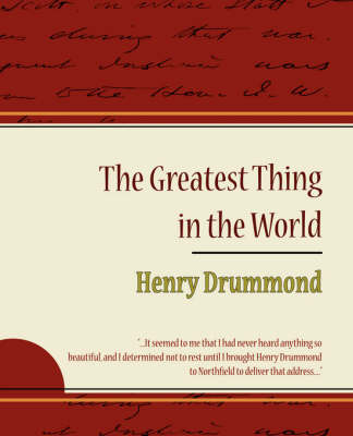 The Greatest Thing in the World - Henry Drummond by Henry Drummond image