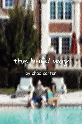 The Hard Way by Chad Carter