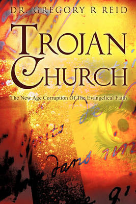 Trojan Church by Gregory R Reid