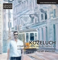 Kozeluch: Complete Keyboard Sonatas, Vol. 1 by Kemp English