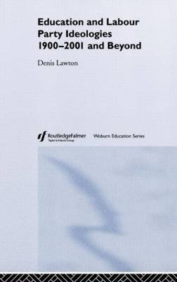 Education and Labour Party Ideologies 1900-2001and Beyond by Denis Lawton image