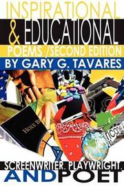 Inspirational & Educational Poems Second Edition by Gary G. Tavares