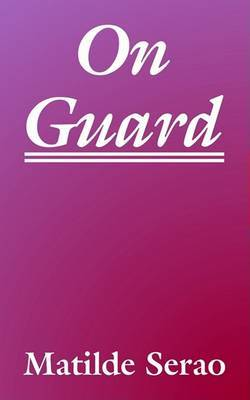 On Guard by Matilde Serao