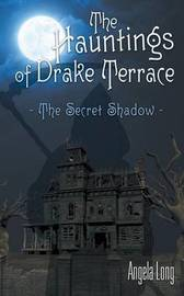 The Hauntings of Drake Terrace by Angela Long image