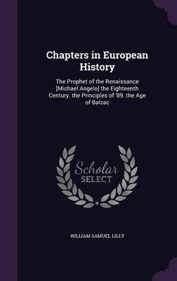 Chapters in European History by William Samuel Lilly image