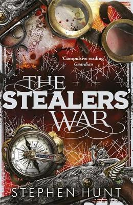 The Stealers' War by Stephen Hunt image