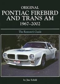 Original Pontiac Firebird and TRANS-am 1967-2002 Restoration Guide by Jim Schild image