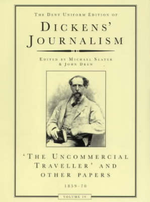 The Dent Uniform Edition of Dickens' Journalism: v. 4 by Charles Dickens