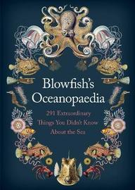 Blowfish's Oceanopedia by Tom 'The Blowfish' Hird