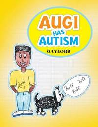 Augi Has Autism by Gaylord