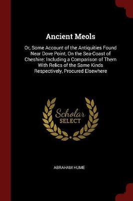 Ancient Meols by Abraham Hume