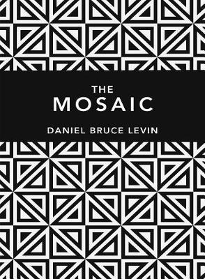 The Mosaic by Daniel B Levin