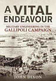 A Vital Endeavour by John Dixon