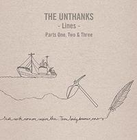 Lines pt 1, 2 & 3: The Complete Trilogy by UNTHANKS
