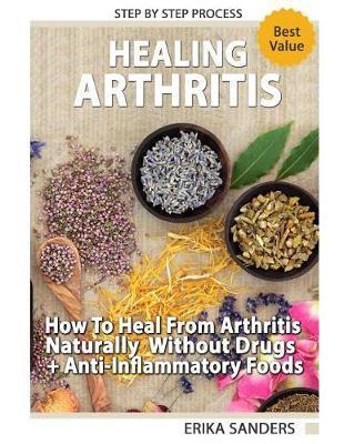 Healing Arthritis by Erika Sanders
